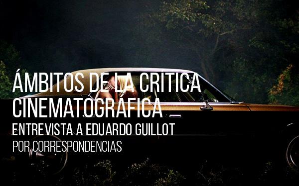 Ámbitos de la crítica cinematográfica. Entrevista a Eduardo Guillot