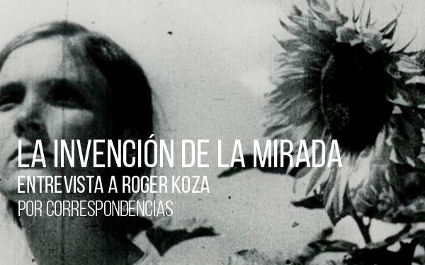 La invención de la mirada. Entrevista a Roger Koza