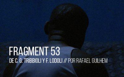Fragment 53 de Carlo Gabriele Tribbioli y Federico Lodoli
