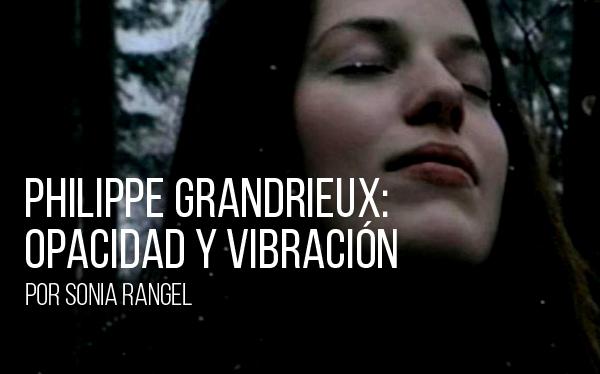 Philippe Grandrieux: opacidad y vibración