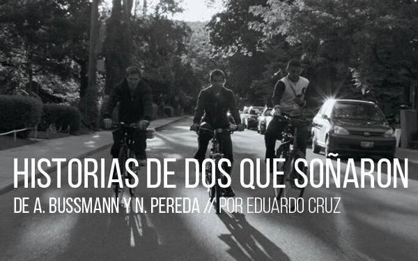 Historias de dos que soñaron de Andrea Bussmann y Nicolás Pereda