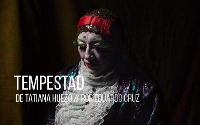 Tempestad de Tatiana Huezo