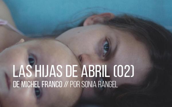 Las hijas de Abril de Michel Franco