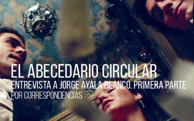 El abecedario circular. Entrevista a Jorge Ayala Blanco. Primera parte
