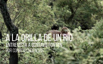 A la orilla de un río. Entrevista a Gustavo Fontán