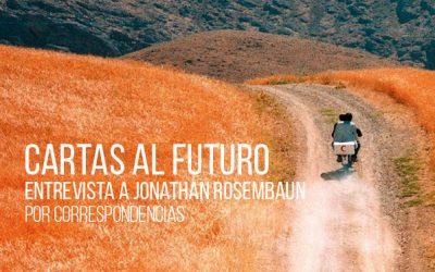 Cartas al futuro. Entrevista a Jonathan Rosenbaum