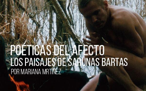 Poéticas del afecto: los paisajes de Šarūnas Bartas