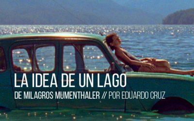 La idea de un lago de Milagros Mumenthaler