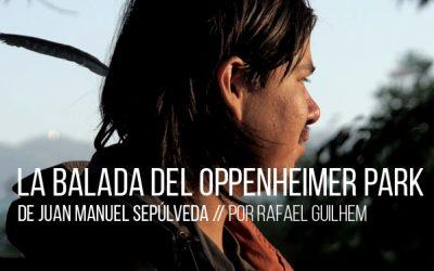 La balada del Oppenheimer park de Juan Manuel Sepúlveda
