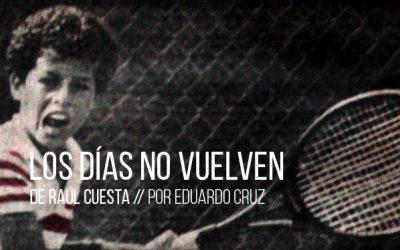 Los días no vuelven de Raúl Cuesta