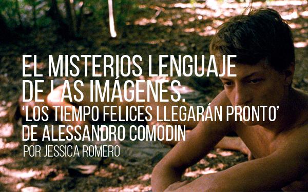 El misterioso lenguaje de las imágenes. Los tiempos felices llegarán pronto de Alessandro Comodin