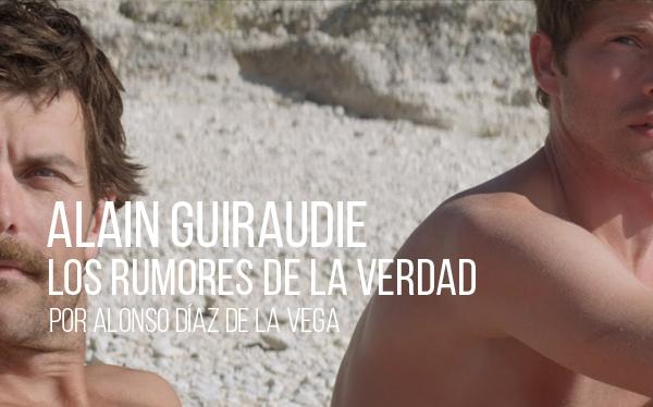 Alain Guiraudie. Los rumores de lo normal