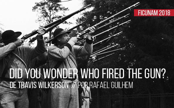 Did You Wonder Who Fired the Gun? de Travis Wilkerson