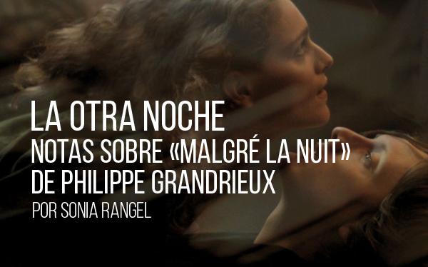 La otra noche. Notas sobre Malgré la nuit de Philippe Grandrieux
