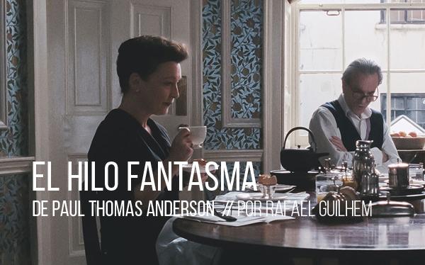 El hilo fantasma de Paul Thomas Anderson