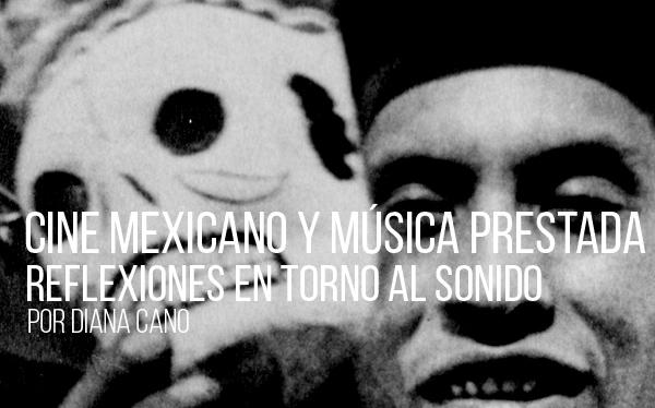 Cine mexicano y música prestada. Reflexiones en torno al sonido