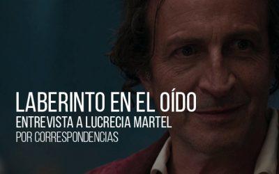Laberinto en el oído. Entrevista a Lucrecia Martel