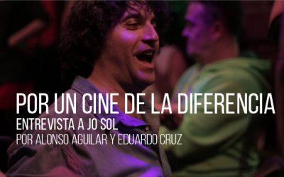 Por un cine de la diferencia. Entrevista a Jo Sol