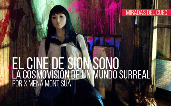 El cine de Sion Sono. La cosmovisión de un mundo surreal