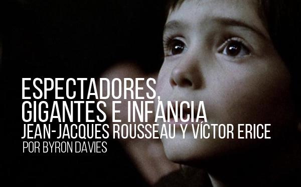 Espectadores, gigantes e infancia. Jean-Jacques Rousseau y Víctor Erice