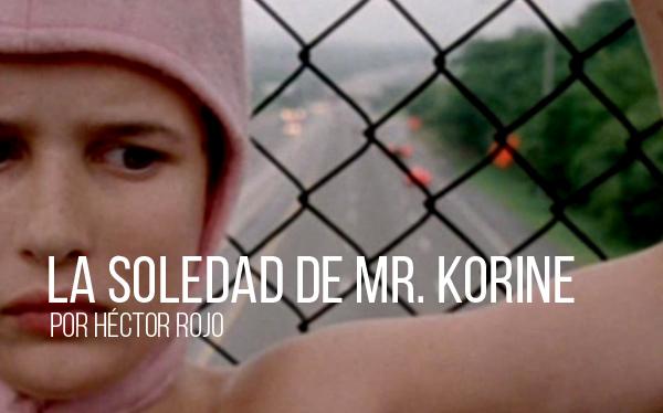 La soledad de Mr. Korine