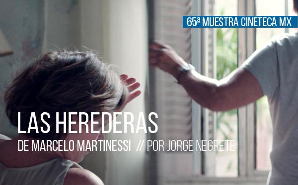 Las herederas de Marcelo Martinessi