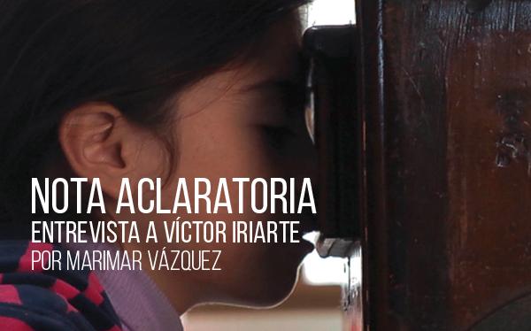 Nota aclaratoria. Entrevista a Víctor Iriarte