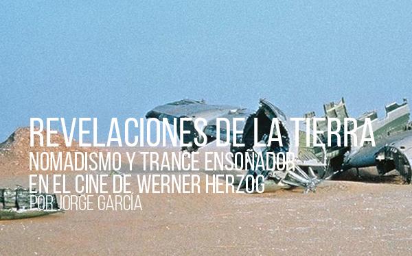 Revelaciones de la Tierra. Nomadismo y trance ensoñador en el cine de Werner Herzog