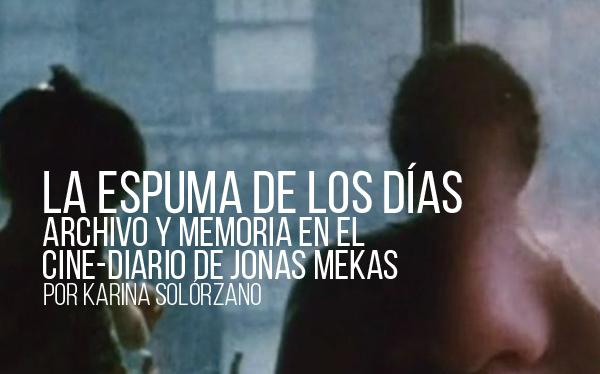 La espuma de los días. Archivo y memoria en el cine-diario de Jonas Mekas