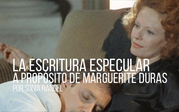 La escritura especular. A propósito de Marguerite Duras.
