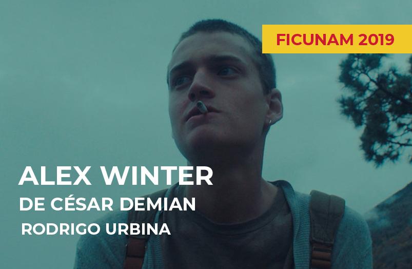 FICUNAM 2019: Alex Winter de César Demian