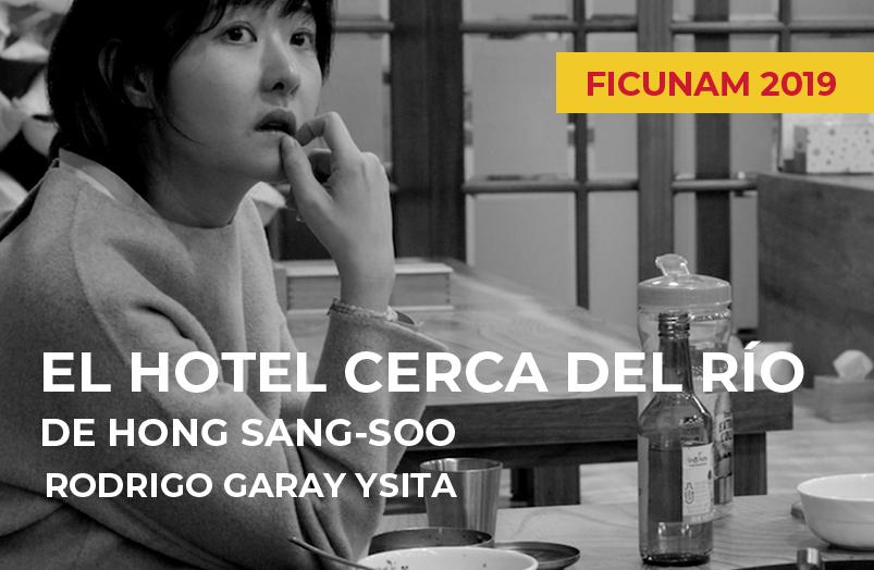 FICUNAM 2019: El hotel cerca del río de Hong Sang-soo