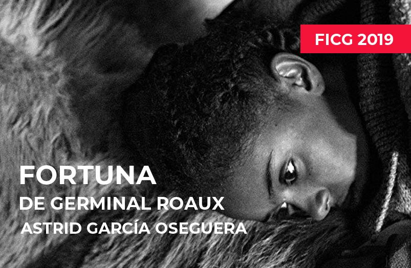 FICG 2019: Fortuna de Germinal Roaux