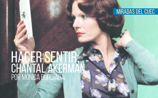 Hacer sentir: Chantal Akerman