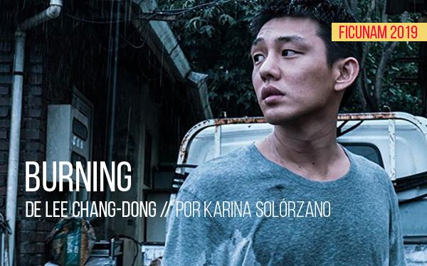 FICUNAM 2019: Burning de Lee Chang-dong