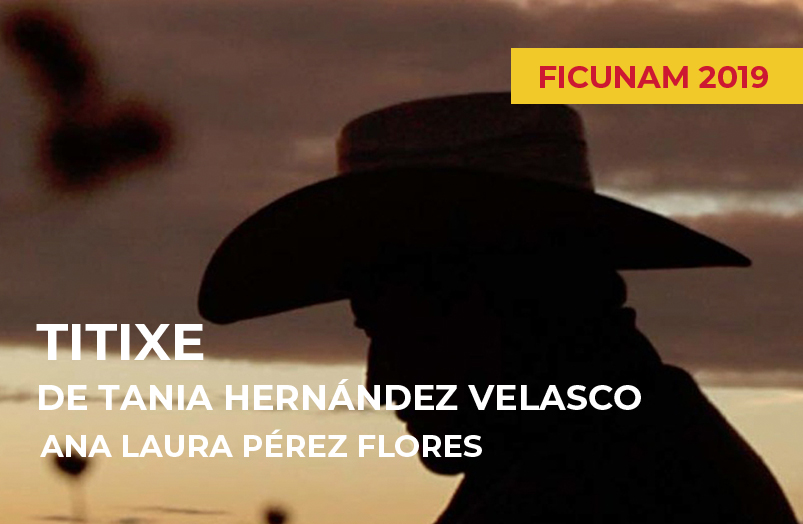 FICUNAM 2019: Titixe de Tania Hernández Velasco
