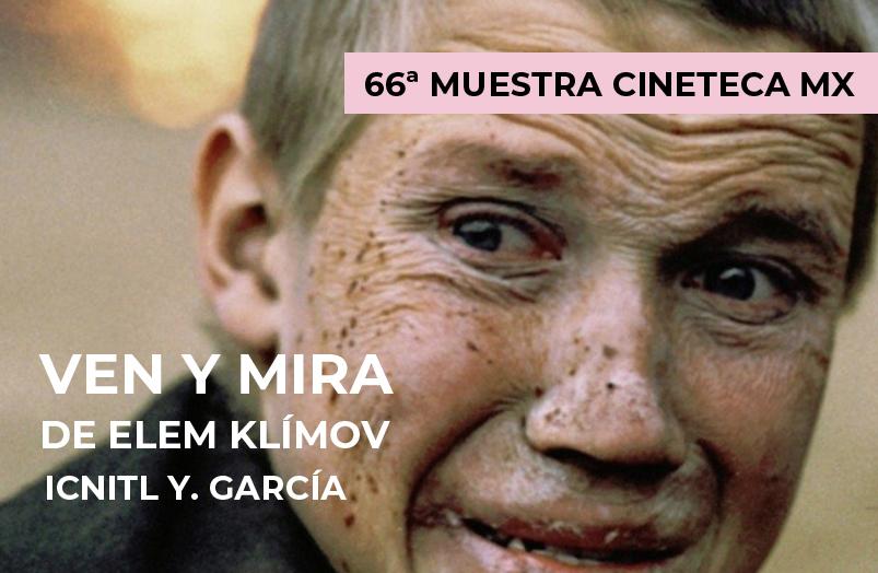 66 MIC: Ven y mira de Elem Klímov
