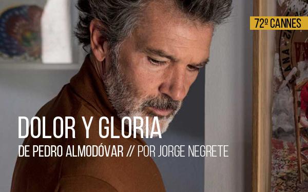 72º CANNES: Dolor y gloria de Pedro Almodóvar