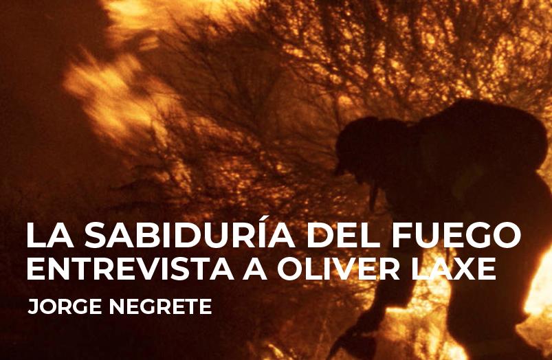 La sabiduría del fuego. Entrevista a Oliver Laxe