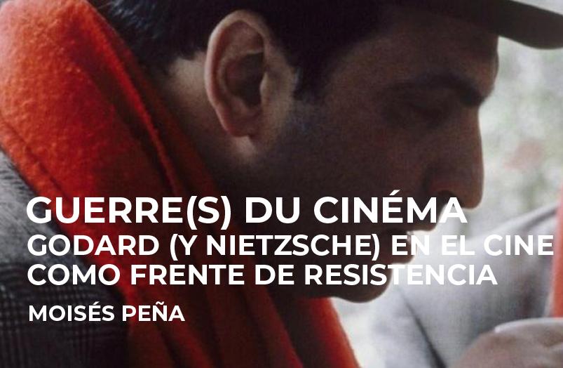 Guerre(s) du cinéma. Godard (y Nietzsche) en el cine como frente de resistencia