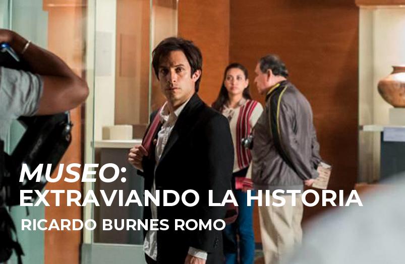 «Museo»: Extraviando la Historia