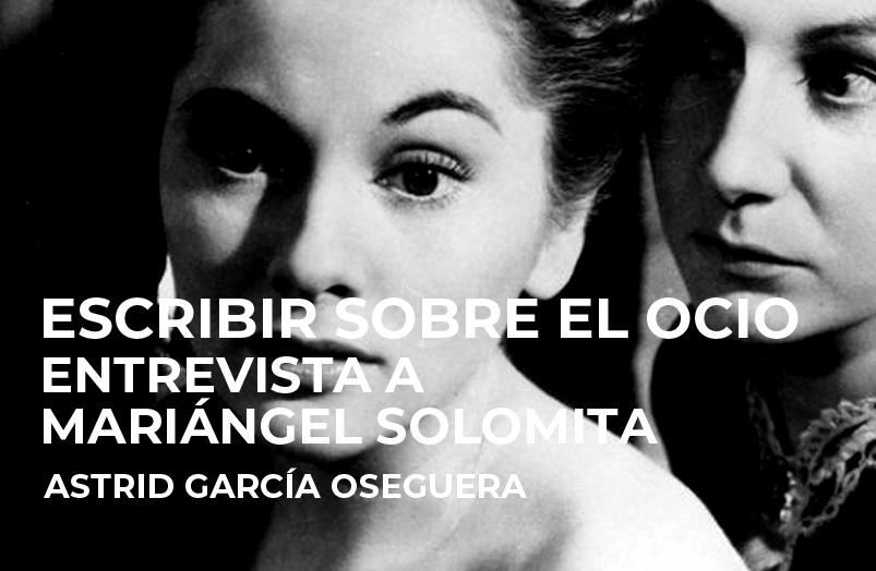 Escribir sobre el ocio. Entrevista a Mariángel Solomita