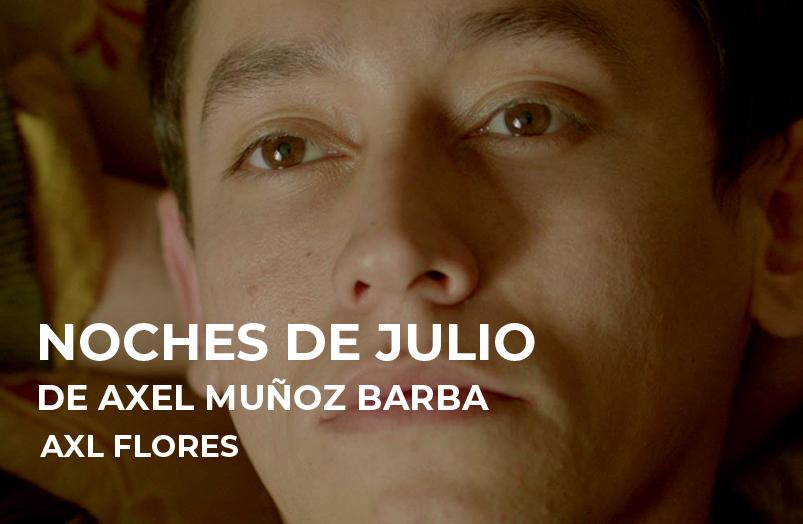 Noches de Julio de Axel Muñoz Barba