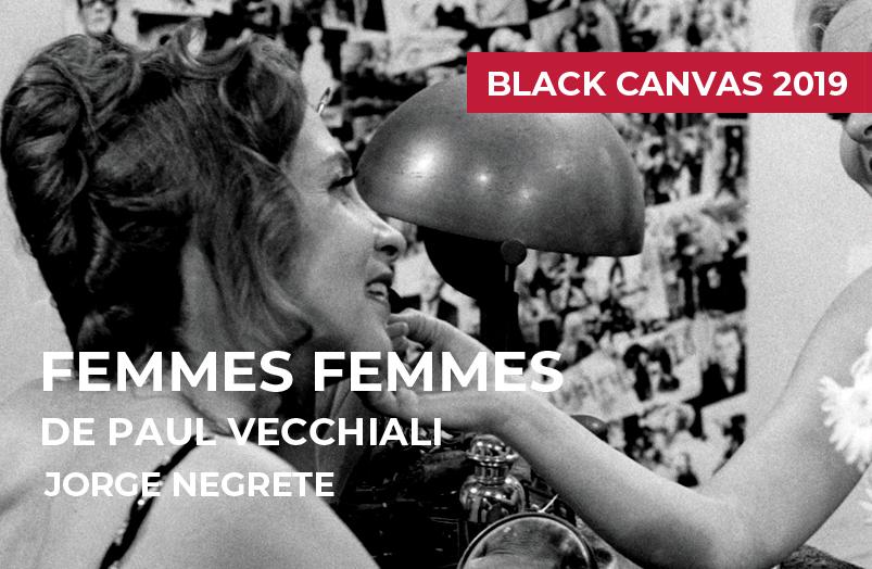 Black Canvas 2019: Femmes femmes de Paul Vecchiali
