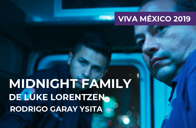 Viva México 2019: Midnight Family de Luke Lorentzen