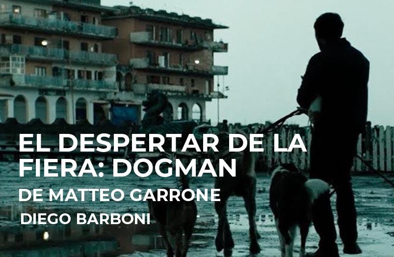 El despertar de la fiera: Dogman de Matteo Garrone