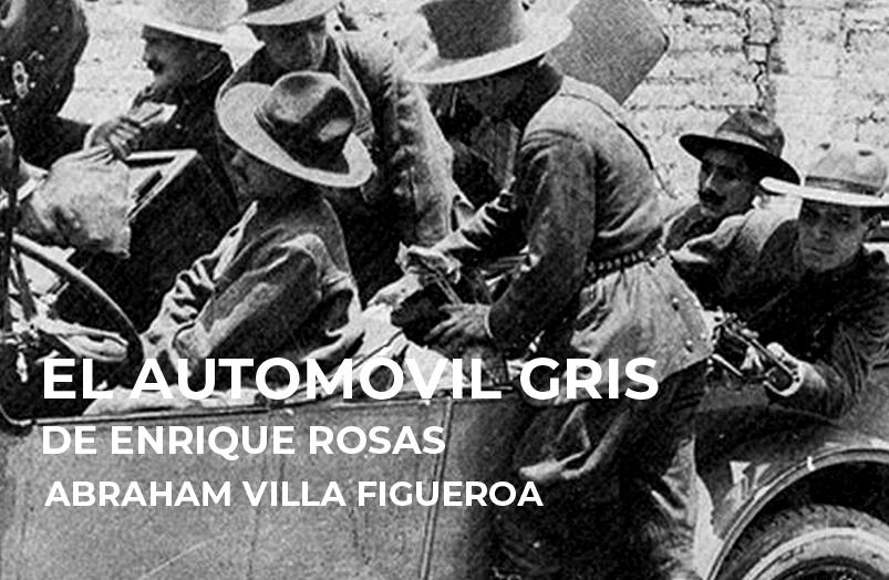 El automóvil gris de Enrique Rosas