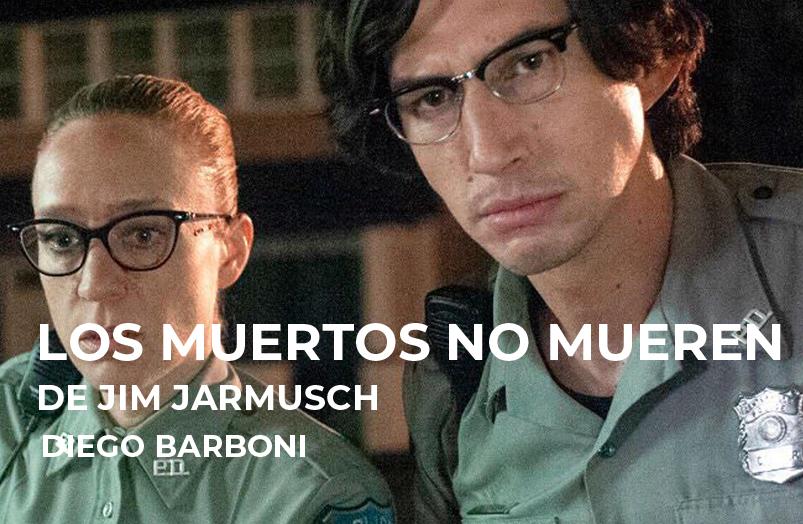 Los muertos no mueren de Jim Jarmusch