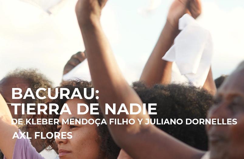 Bacurau: Tierra de nadie de Kleber Mendonça Filho y Juliano Dornelles