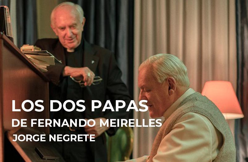 Los dos papas de Fernando Meirelles